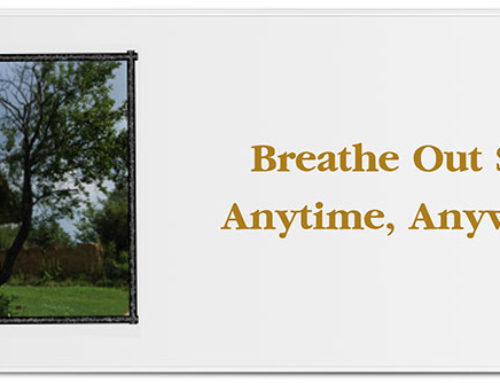 Breathe Out Stress Anytime, Anywhere