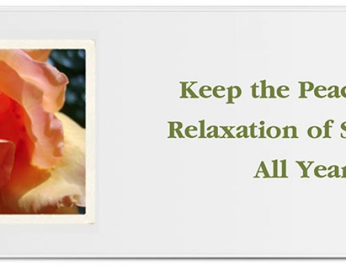 Keep the Peace and Relaxation of Spring All Year Long