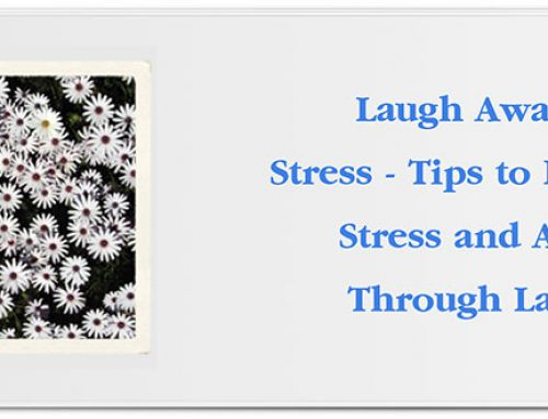 Laugh Away Your Stress – Tips to Reduce Stress and Anxiety Through Laughter