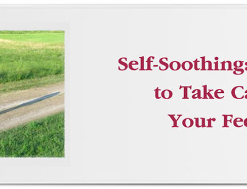 Self-Soothing: How to Take Care of Your Feelings