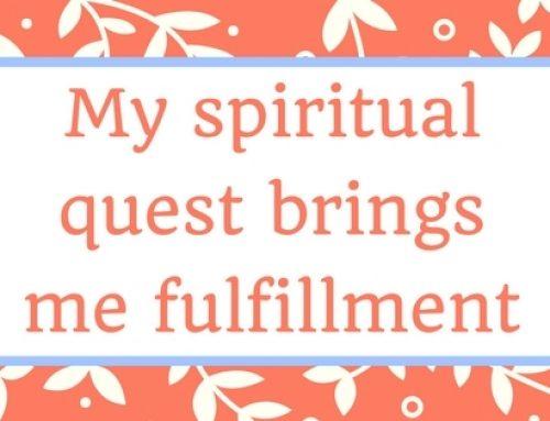 My spiritual quest brings me fulfillment