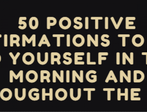 50 Positive Affirmations To Say To Yourself In The Morning And Throughout The Day!