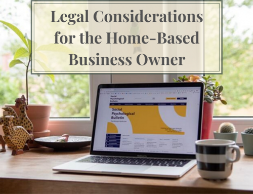 Legal Considerations for the Home-Based Business Owner