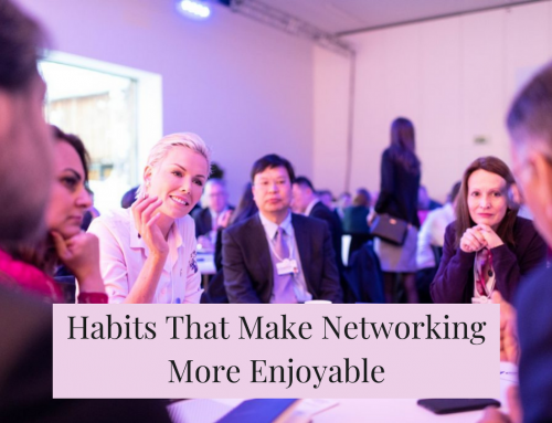 Habits That Make Networking More Enjoyable