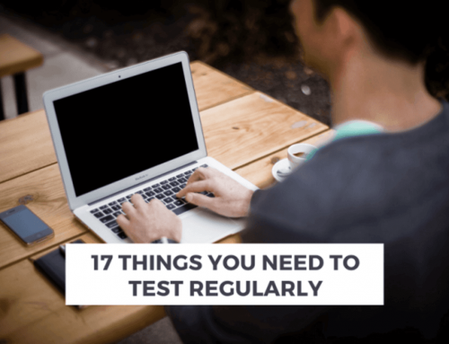 17 Things You Need to Test Regularly